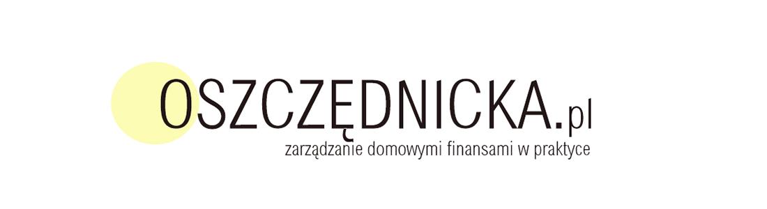Oszczednicka.pl – Zarządzanie finansami domowymi w praktyce