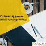 Jak prowadzić budżet domowy – darmowe wyzwanie